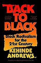 Back to Black: Black Radicalism for the 21st Century