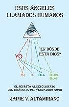 Esos Ángeles Llamados Humanos: En Dónde Está Dios? (Spanish Edition)