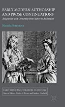 Early Modern Authorship and Prose Continuations: Adaptation and Ownership from Sidney to Richardson (Early Modern Literatu...