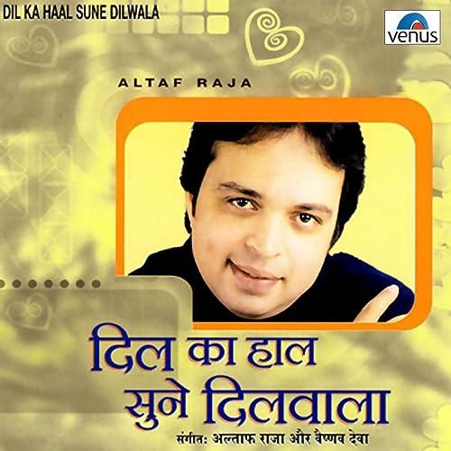 Amazon com: Dil Ka Haal: Altaf Raja: MP3 Downloads