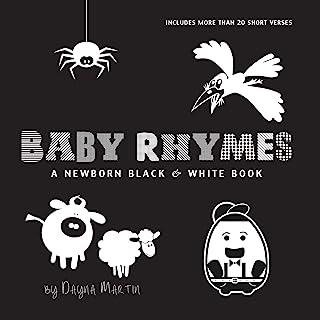 Baby Rhymes: A Newborn Black & White Book: 22 Short Verses, Humpty Dumpty, Jack and Jill, Little Miss Muffet, This Little ...