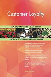Customer Loyalty A Complete Guide - 2021 Edition