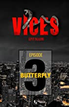 VICES - �pisode 03: Butterfly (French Edition)