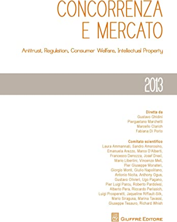 Concorrenza e Mercato. Antitrust, Regulation, Consumer Welfare, Intellectual Property (2013)
