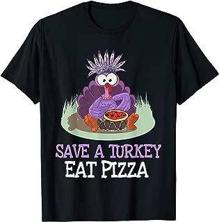Save A Turkey Eat Pizza Go Vegan Vegetarian Thanksgiving Day T-Shirt