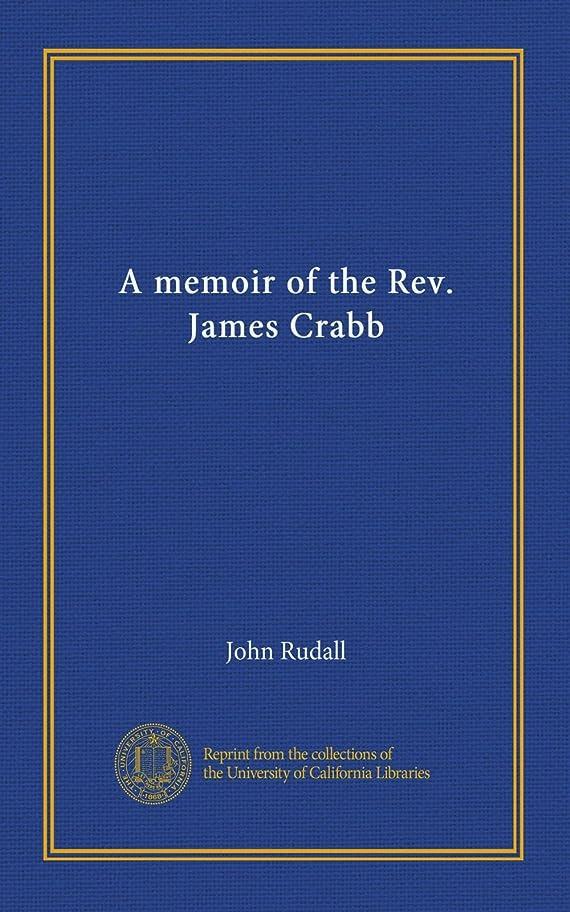 A memoir of the Rev. James Crabb