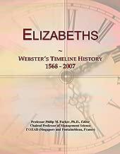 Elizabeths: Webster's Timeline History, 1568 - 2007