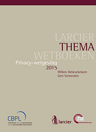 Privacywetgeving (Larcier ThemaWetboeken)