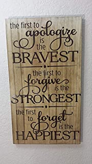6Iron hanger& The First to Apologize is The Bravest The First to Forgive is The Strongest The Fist to Forget is The Happiest in Vinyl Lettering On Stained Wood Inspirational Sayings and Quotes4.9X9.8