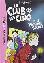 Le Club DES Cinq ET Le Passage Secret (French Edition)
