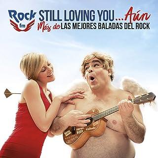 Mejor Rock Fm Still Loving You Aun