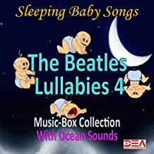 The Beatles Lullabies 4 (Music-Box Collection With Ocean Sounds)