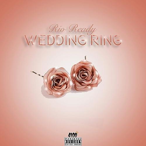 Wedding Ring [Explicit] by Rio Ready on Amazon Music - Amazon com