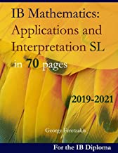 IB Mathematics: Applications and Interpretation SL in 70 pages: 2019-2021