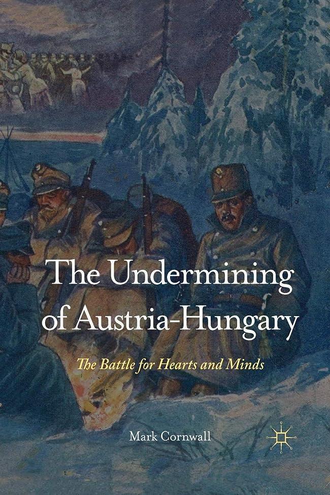 徹底事業内容パイルThe Undermining of Austria-Hungary: The Battle for Hearts and Minds
