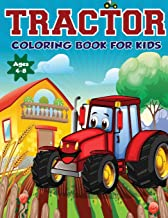 Tractor Coloring Book for Kids Ages 4-8: The Perfect Fun Farm Based Gift for Toddlers and Kids Ages 4-8 (Boys and Girls Coloring Books)