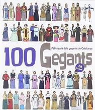 100 Gegants. Volum 6: Petita guia dels gegants de Catalunya (Figures de Festa)