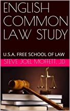 ENGLISH COMMON LAW STUDY: U.S.A. FREE SCHOOL OF LAW (Law in a Thimble Series Book 1)