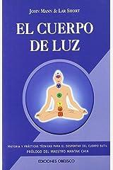 El cuerpo de luz (NUEVA CONSCIENCIA) (Spanish Edition) Paperback