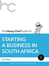 The Heavy Chef Guide To Starting a Business In South Africa
