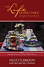The Lifegiving Table Experience: A Guided Journey of Feasting through Scripture