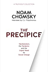 The Precipice: Neoliberalism, the Pandemic and the Urgent Need for Radical Change Kindle Edition