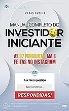 Manual do Investidor Iniciante: as 97 perguntas mais feitas no Instagram