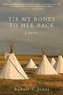 Tie My Bones to Her Back: A Novel