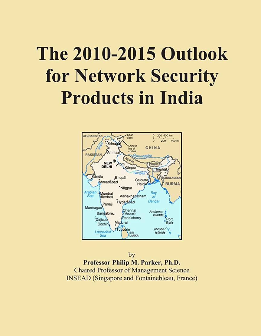 加入依存するヒロイックThe 2010-2015 Outlook for Network Security Products in India