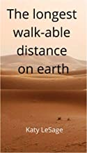 The longest walk-able distance on earth