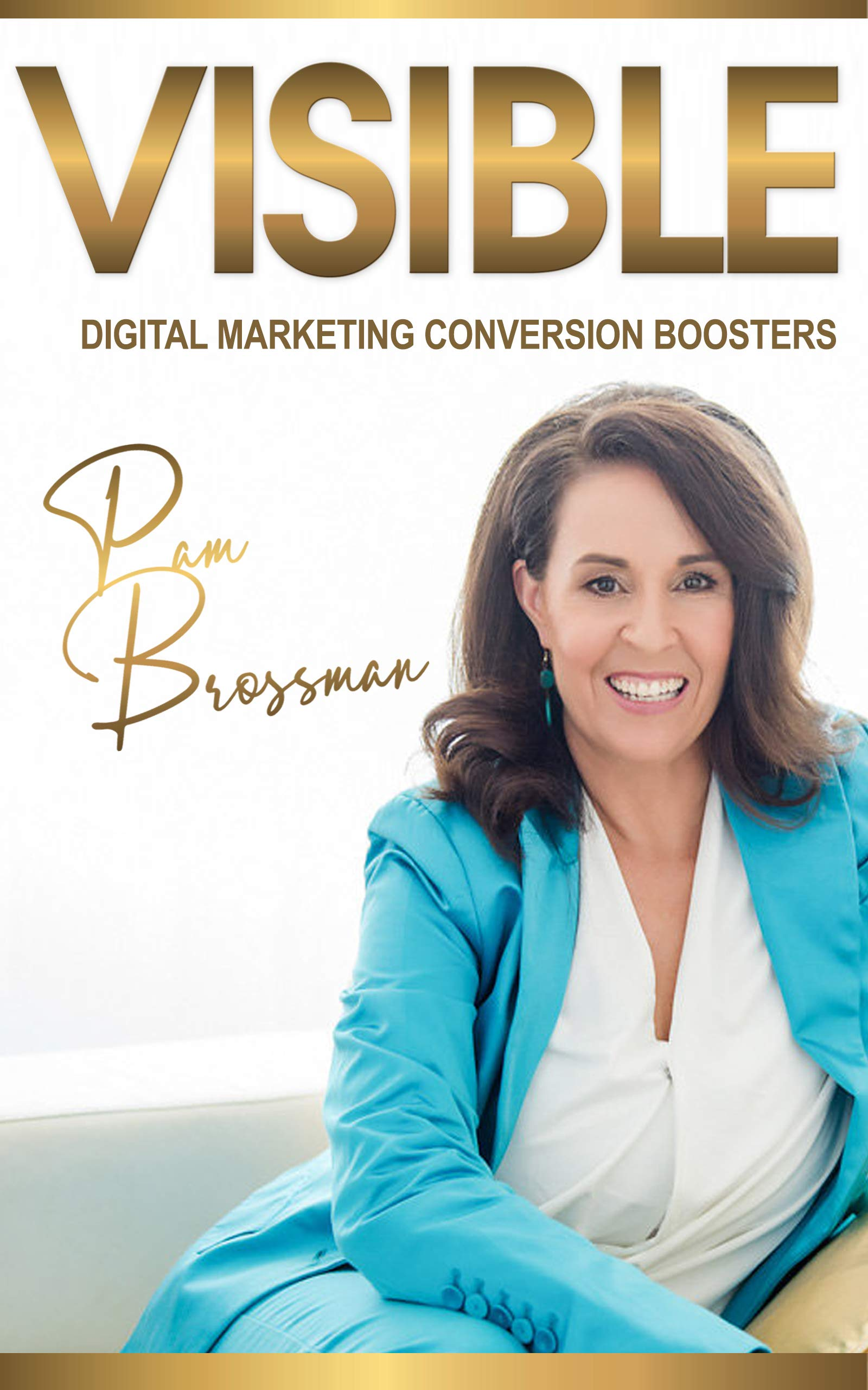 VISIBLE : Digital Marketing Conversion Boosters (Solopreneur Empire Book 1)