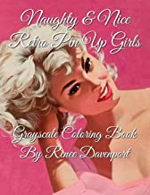 Naughty & Nice Retro Pin Up Girls Grayscale Coloring Book