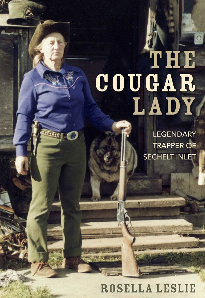 Image OfThe Cougar Lady: Legendary Trapper Of Sechelt Inlet (English Edition)