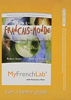 MyLab French with Pearson eText -- Access Card -- Francais-Monde: Connectez-vous a la francophonie (multi semester access)