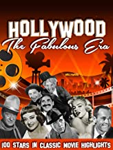 Hollywood, The Fabulous Era - 100 Stars in Classic Movie Highlights