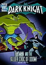 The Dark Knight:Batman and the Killer Croc of Doom!