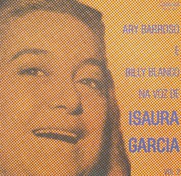 "Ary Barroso e Billy Blanco "" Na Voz de Isaura Garcia"""