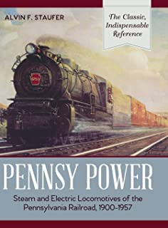 Pennsy Power: Steam and Electric Locomotives of the Pennsylvania Railroad, 1900-1957