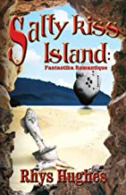 Salty Kiss Island: Fantastika Romantique