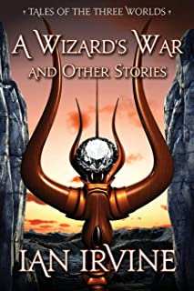 A Wizard's War and Other Stories: Tales of the Three Worlds