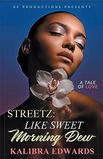 Streetz: Like Sweet Morning Dew
