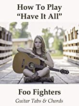 How To Play Have It All By Foo Fighters - Guitar Tabs & Chords