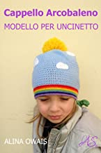 Cappello Arcobaleno Modello per Uncinetto (Italian Edition)