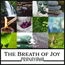 The Breath of Joy (Pranayama – Yoga Music for Deep Breathing Exercises & Relaxing Mindfulness Training, Expand Your Awareness)