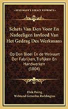 Schets Van Den Voor En Nadeeligen Invloed Van Het Gedrag Des Werkmans: Op Den Bloei En de Welvaart Der Fabrijken, Trafijke...