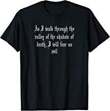 As I Walk Through The Valley of the Shadow of Death T-Shirt