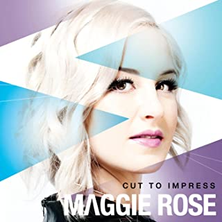 maggie rose cut to impress