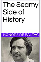 The Seamy Side of History Kindle Edition