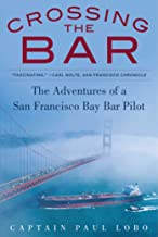 product image for Crossing the Bar: The Adventures of a San Francisco Bay Bar Pilot