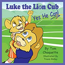 Luke the Lion Cub: Yes He Can! (Volume 1)